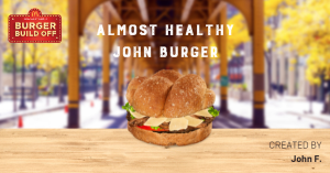 My Almost healthy burger creation for McDonald's